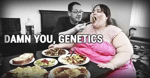 Wrong eating habits or decades of inactivity can easily lead to bodily characteristics that can be mistaken for genetic traits.