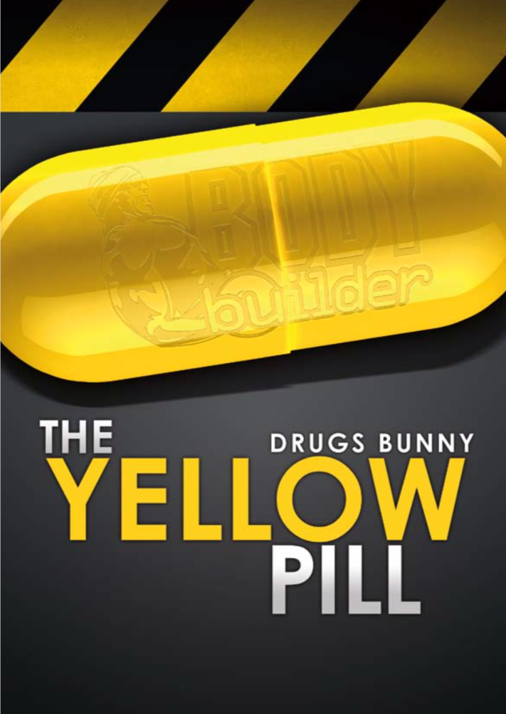 Body.Builder The Yellow Pill by Drugs Bunny (paperback)